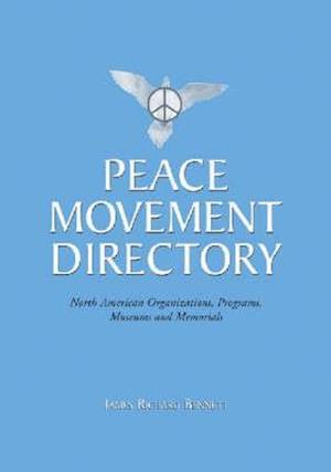 Peace Movement Directory af James R. Bennett