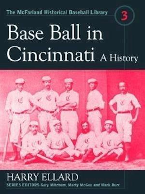 Baseball in Cincinnati af Harry Ellard