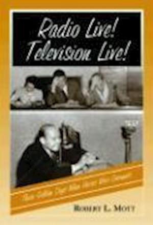 Radio Live! Television Live! af Robert L. Mott