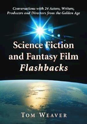 Science Fiction and Fantasy Film Flashbacks af Tom Weaver