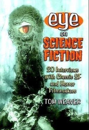 Eye on Science Fiction af Tom Weaver