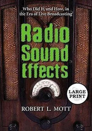 Radio Sound Effects af Robert L. Mott