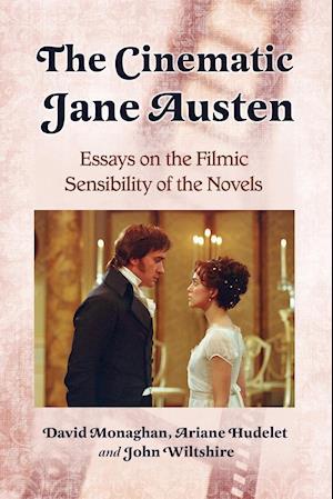 The Cinematic Jane Austen af Ariane Hudelet, John Wiltshire, David Monaghan