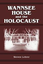 Wannsee House and the Holocaust af Steven Lehrer