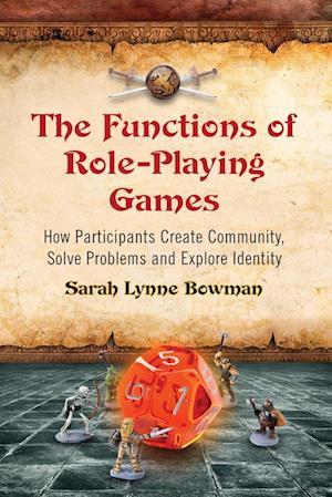 Bog, paperback The Functions of Role-Playing Games af Sarah Lynne Bowman