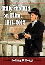 Billy the Kid on Film, 1911-2012 af Johnny D. Boggs
