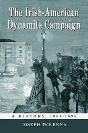 The Irish-American Dynamite Campaign af Joseph Mckenna