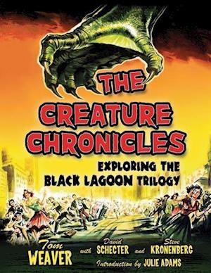 The Creature Chronicles af Tom Weaver