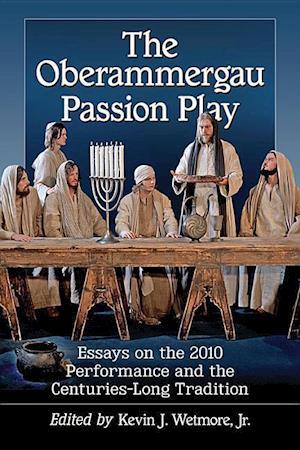Bog, paperback The Oberammergau Passion Play af Kevin J. Wetmore