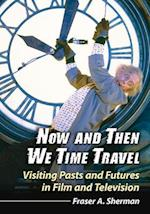 Now and Then We Time Travel