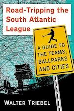 Road-Tripping the South Atlantic League af Walter Triebel