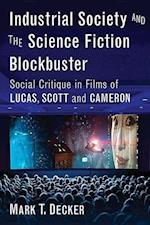 Industrial Society and the Science Fiction Blockbuster