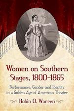Women on Southern Stages, 1800-1865
