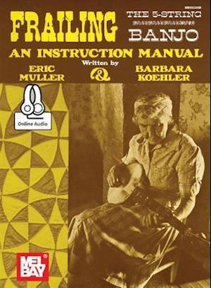 Bog, paperback Mel Bay's Frailing the The 5-String Banjo af Eric Muller