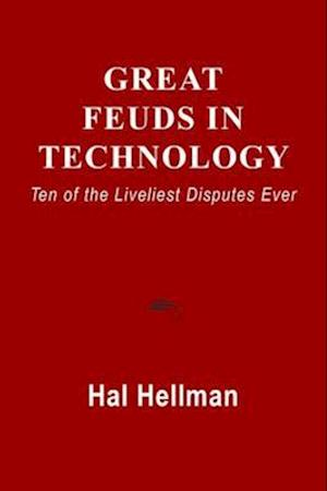 Great Feuds in Technology af Hal Hellman