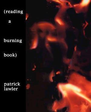 (Reading a Burning Book) af Patrick Lawler