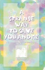 A Strange Way to Save You and Me af Eva Juliuson, Eve Juliuson