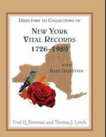 Directory to Collections of New York Vital Records, 1726-1989, with Rare Gazetteer '
