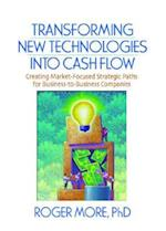 Transforming New Technologies Into Cash Flow af Roger More