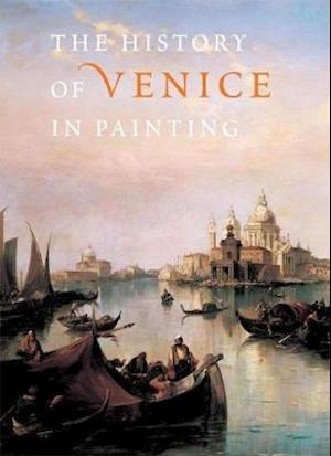 History of Venice in Painting af Georges Duby, Guy Lobrichon, Terisio Pignatti