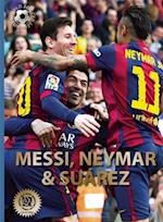 Messi, Neymar & Suarez (World Soccer Legends)
