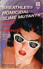 Breathless Homicidal Slime Mutants af Steven Brower