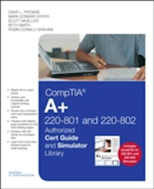 CompTIA A+ 220-801 and 220-802 Cert Guide and Simulator Library af Mark Edward Soper