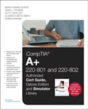 CompTIA A+ 220-801 and 220-802 Cert Guide, Deluxe Edition and Simulator Bundle af Mark Edward Soper