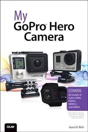 My Gopro Hero Camera af Jason R. Rich