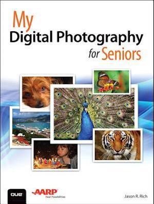 My Digital Photography for Seniors af Jason R. Rich