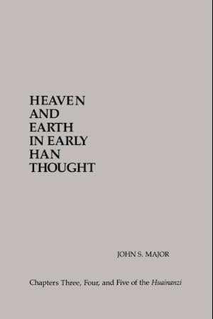 Heaven and Earth in Early Han Thought af John S. Major