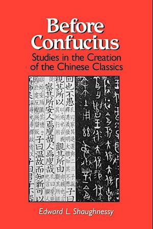 Before Confucius af Edward L. Shaughnessy