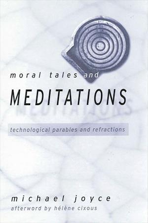 Moral Tales and Meditations af Michael Joyce