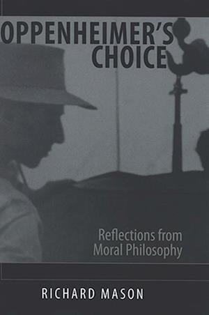 Oppenheimer's Choice af Richard Mason