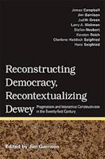 Reconstructing Democracy, Recontextualizing Dewey af Jim Garrison