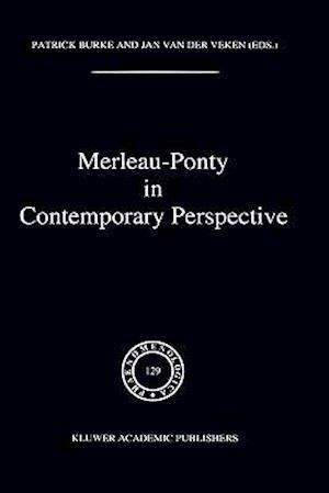 Merleau-Ponty in Contemporary Perspective af Patrick Burke