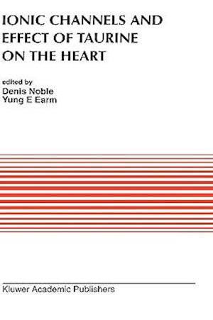 Ionic Channels and Effect of Taurine on the Heart af Denis Noble