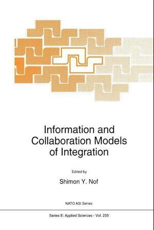 Information and Collaboration Models of Integration af Shimon Y. Nof
