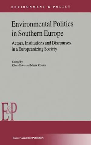 Environmental Politics in Southern Europe af Klaus Eder