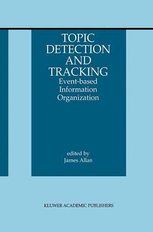 Topic Detection and Tracking af James Allan