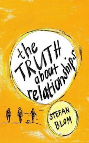 Truth about Relationships af Stefan Blom