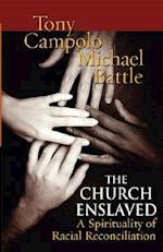 The Church Enslaved af Michael Battle, Anthony Campolo, Tony Campolo