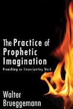 The Practice of Prophetic Imagination af John M Buchanan, Walter Brueggemann