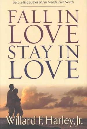 Fall in Love, Stay in Love af Willard F. Harley Jr.