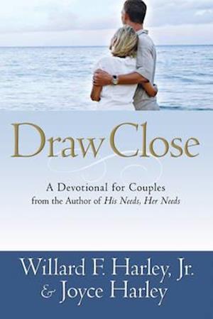 Draw Close af Joyce S. Harley, Willard F. Harley Jr.