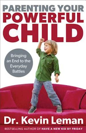 Parenting Your Powerful Child af Dr Kevin Leman