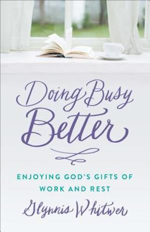 Bog, paperback Doing Busy Better af Glynnis Whitwer