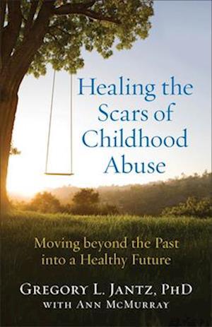 Bog, paperback Healing the Scars of Childhood Abuse af Gregory L. Jantz, Ann McMurray