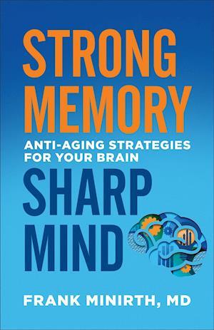 Bog, paperback Strong Memory, Sharp Mind af Frank Minirth
