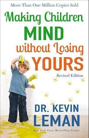 Bog, paperback Making Children Mind Without Losing Yours af Dr Kevin Leman